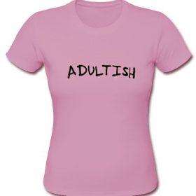 Adultish t shirt