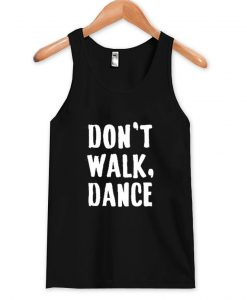 Don't walk dance Tanktop