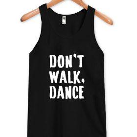 Don't walk dance Tanktop