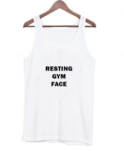Resting Gym Face tanktop