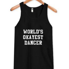 world's okayest dancer tanktop