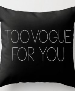 Too Vogue for You Pillow