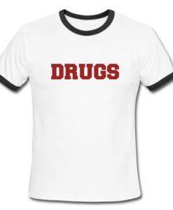 Drugs Ringer Shirt