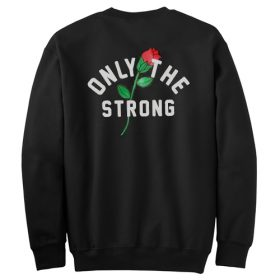 Only The Strong Sweatshirt Back