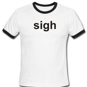 sigh ringer shirt