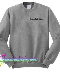 Girls Girls Girls Sweatshirt
