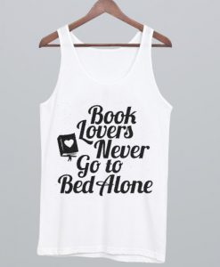 Book Lovers Never Go to Bed Alone Tank Top
