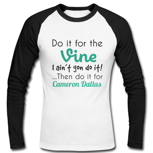 Do it for cameron dallas Raglan Long Sleeve