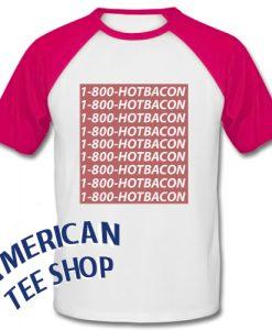 1-800-Hotbacon Baseball Shirt