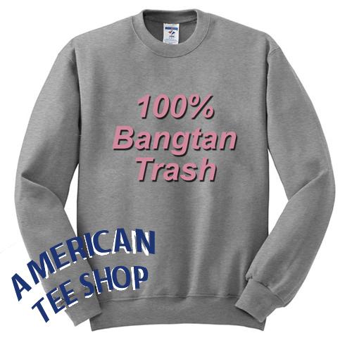 100 % Bangtan Trash Sweatshirt