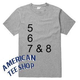 5 6 7 & 8 Dance T Shirt