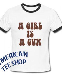 A Girl Is A Gun Ringer Shirt