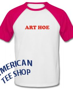 Art Hoe Baseball Shirt