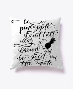 BE A PINEAPPLE PILLOW CASE