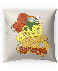 Good Vibes High Times Pillow Case