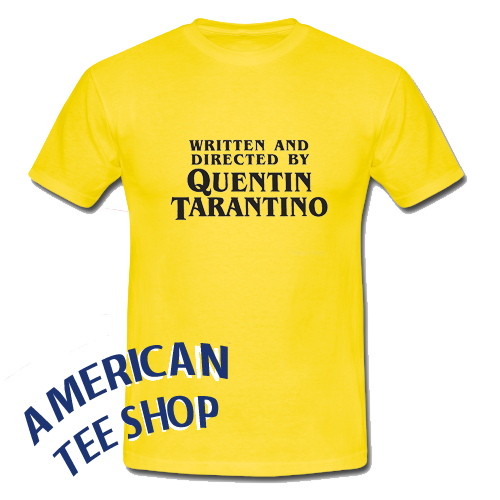 Quentin Tarantino Written And By T Directed Shirt bf6g7y