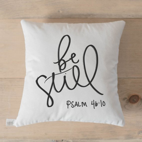 Be Still Pillow Case