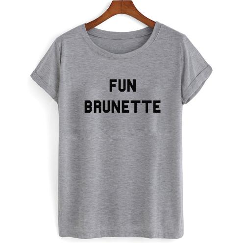 Fun Brunette T shirt