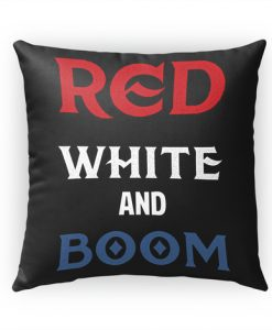 RED WHITE AND BOOM PILLOW CASE
