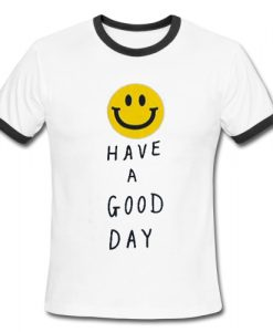 Smiley Face Have A Good Day Ringer Shirt
