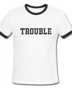 Trouble Ringer Tee