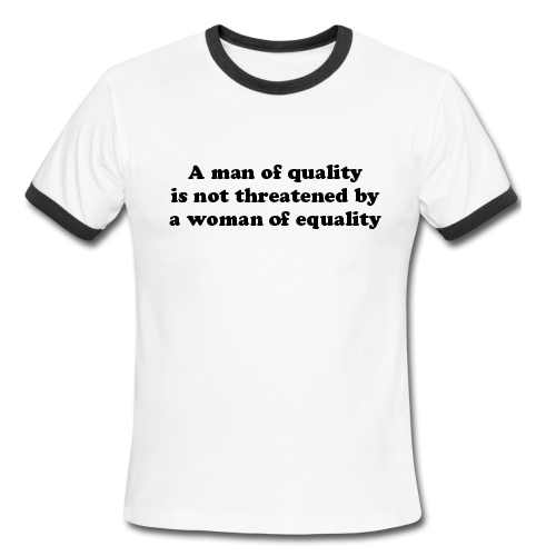 A man of quality is not threatened by a woman of equality Ringer Shirt