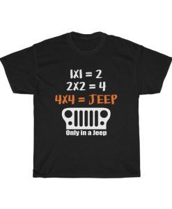 4X4 Jeep Only In A Jeep Unisex T Shirt