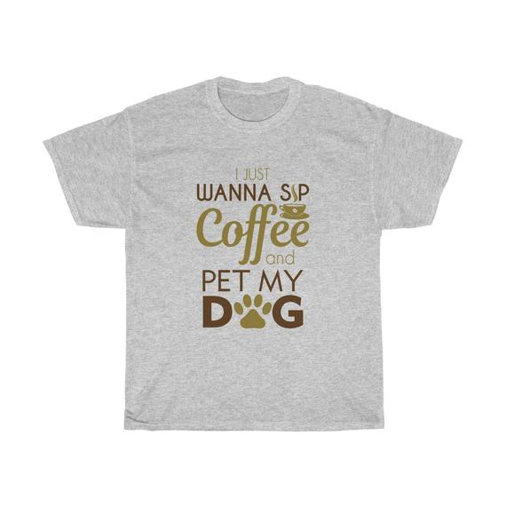 Coffee Pet My Dog Unisex T Shirt