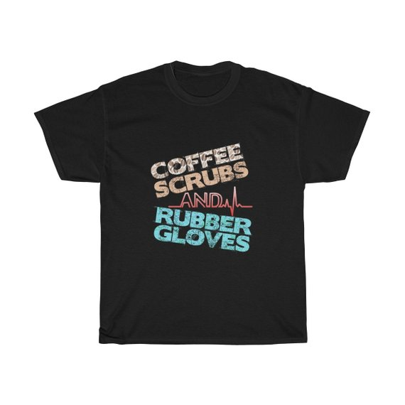 Coffee Scrubs And Rubber Gloves Nurse Unisex T Shirt