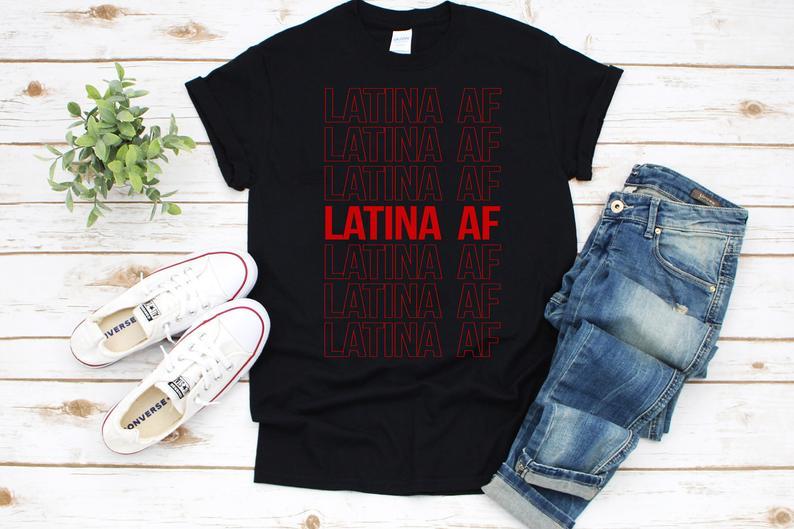 Latina AF t shirt