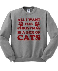 All I Want For Christmas Is A Box Of Cats Funny Crewneck Sweatshirt