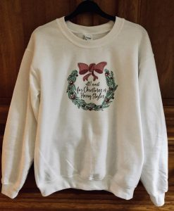 All I want for Christmas is Harry Styles Christmas sweatshirt