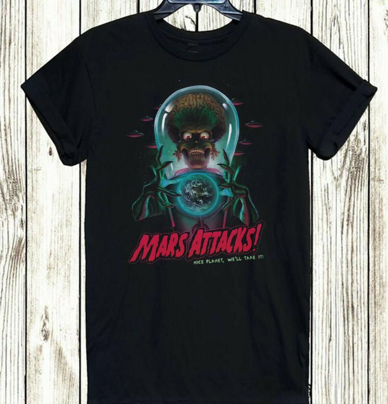 Mars Attacks Nice Planet We'll Take it T-shirt