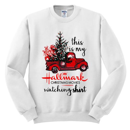 This Is My Hallmark Christmas Movies Watching Shirt Sweatshirt