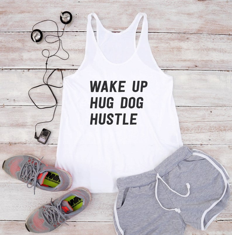 Wake up hug dog hustle tank top